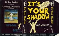 Cassingle by Coyote, ITS YOUR SHADOW
