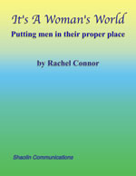 book cover IT'S A WOMAN'S WORLD by Rachel Connor